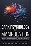 Dark Psychology and Manipulation : Delve Into