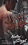 Visions of Heat (Psy-Changelings, Book 2) by  Nalini Singh in stock, buy online here
