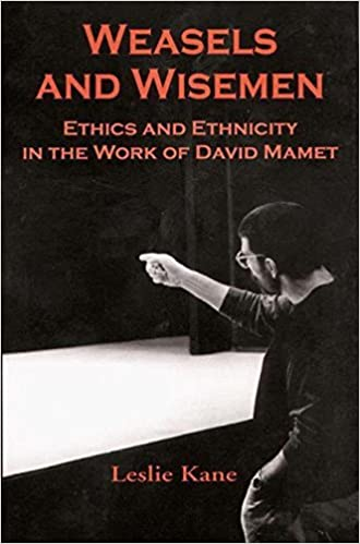 Weasels and Wisemen: Ethics and Ethnicity in the Work of David Mamet by Leslie Kane (2001-01-06)