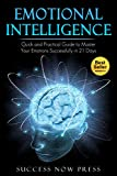 img - for Emotional Intelligence: Quick and Practical Guide to Master Your Emotions Successfully in 21 Days (Emotional Intelligence,emotional intelligence books,emotional intelligence for leader, success) book / textbook / text book