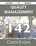 Quality Management 142 Success Secrets - 142 Most Asked Questions on Quality Management - What You Need to Know, Carol Evans, 1488516391