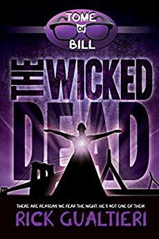 The Wicked Dead (The Tome of Bill Book 7) by [Gualtieri, Rick]