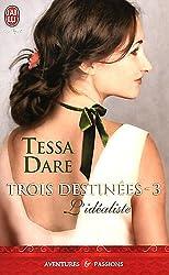 Trois Destinées, Tome 3 : L'idéaliste