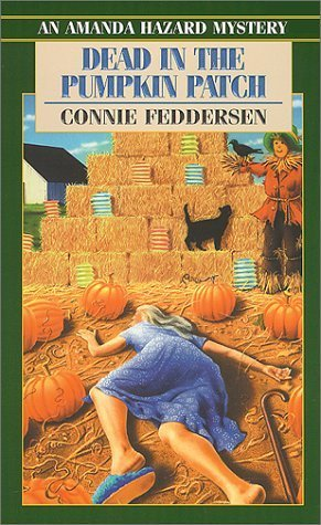 Dead in the Pumpkin Patch by Connie Feddersen (2000-10-01)