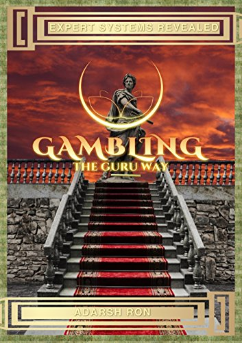 Gambling The Guru Way: Professional Systems And Techniques For Profitable Investment