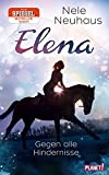 Elena – Ein Leben für Pferde 1: Gegen alle Hindernisse