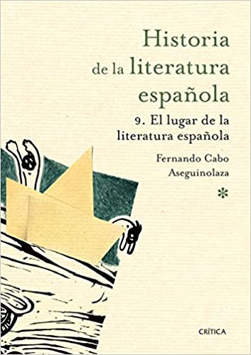 El lugar de la literatura española: Historia de la literatura española 9: Amazon.es: Cabo Aseguinolaza, Fernando: Libros