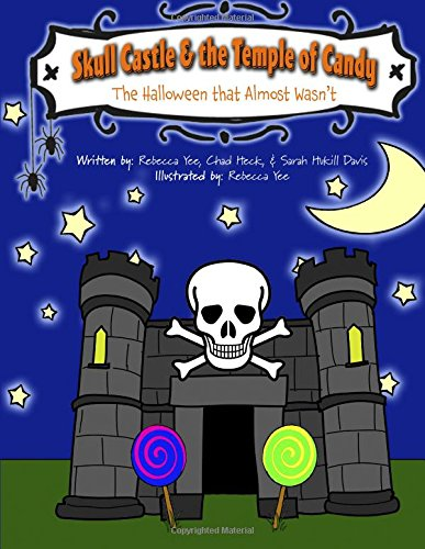 Skull Castle & the Temple of Candy: The Halloween that Almost Wasn't -