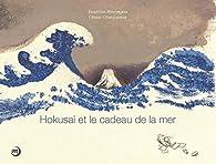 Hokusai et le cadeau de la mer par Olivier Charpentier