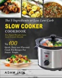 4 ingredient slow cooker cookbook - The 5 Ingredients or Less Low Carb Slow Cooker Cookbook: For Rapid Weight Loss And Overall Health- Top 100 Quick, Easy and Flavored Crock Pot Recipes ... and Easy Low Carb Slow Cooker Recipes