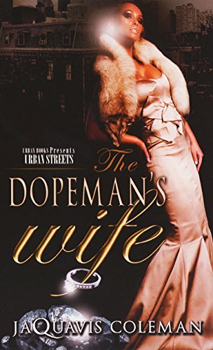 Search : The Dopeman's Wife: Part 1 of the Dopeman's Trilogy