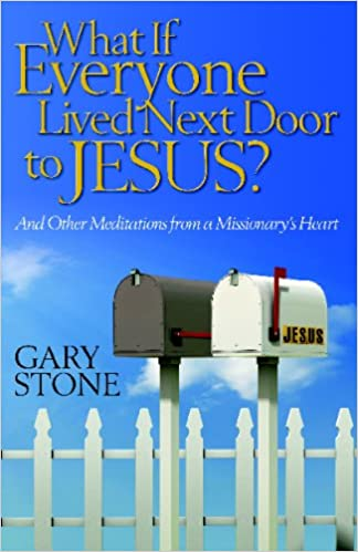 Book What If Everyone Lived Next Door to Jesus: And Other Meditations from a Missionary's Heart