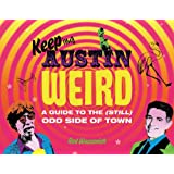 Keeping Austin Weird: A Guide to the (Still) Odd Side of Town