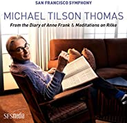 Tilson Thomas: From the Diary of Anne Frank & Meditations on R