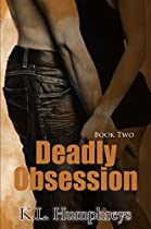 DEADLY OBSESSION (DEADLY SERIES BOOK 2)