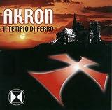 Il Tempio Di Ferro by Akron (2005-07-18)
