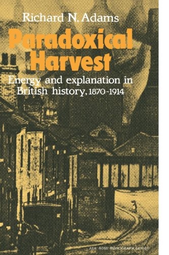 Paradoxical Harvest: Energy and explanation in British History, 1870-1914 (American Sociological Association Rose Monogr