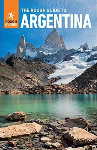 The Rough Guide to Argentina  (Travel Guide eBook) (Rough Guides) by [Guides,Rough]