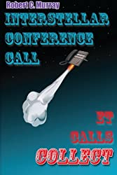Insterstellar Conference Call: ET Calls Collect
