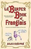 img - for Le Bumper Book of Franglais by Miles Kington (2011-10-28) book / textbook / text book