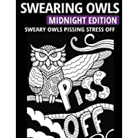 Swearing Owls - Midnight Edition: Sweary Owls Pissing Stress Off - Adult Coloring Book