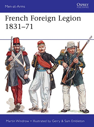 French Foreign Legion 1831?71 (Men-at-Arms Book 509)