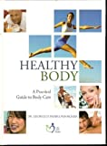 HEALTHY BODY showcases the extraordinary worth of the human body, explaining the function of each body part and each organ and offering valuable advice for keeping it healthy and in shape HEALTHY BODY is a compedium of preventive medicine written for...