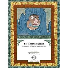 Les Contes de Jataka - Volume I: Le Grand Cerf doré et autres histoires (Il etait une vie...) (French Edition)