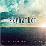 Blinding White Noise: Illusion & Chaos by Skyharbor (2012-05-01)