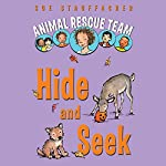 Animal Rescue Team: Hide and Seek: Book 3 | Sue Stauffacher