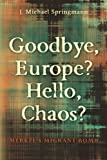 Goodbye, Europe?  Hello, Chaos?: Merkel's Migrant Bomb