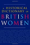 A Historical Dictionary of British Women, Hartley, Cathy, 1857432282