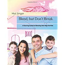 Blend, but Don't Break: A Planning Guide for Blending New Step-families