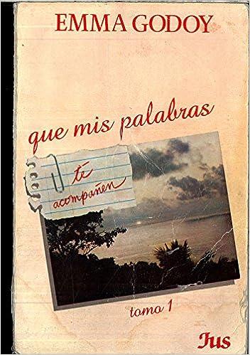 Que Mis Palabras Te Acompanen Tomo I Amazon Es Emma Godoy Libros
