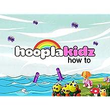 HooplaKidz HowTo - Season 1