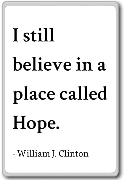 Amazoncom I Still Believe In A Place Called Hope William J