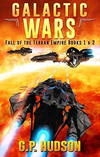 Galactic Wars - Fall of The Terran Empire Box Set Books 1&2 - A Space Opera Adventure: War Without End, Book 1 - The Tortuous Path, Book 2 ()