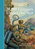 20,000 Leagues Under the Sea: Retold from the Jules Verne Original (Classic Starts) by Verne, Jules, Church, Lisa R., Andreasen, Dan, Pober, Arthur (2006) Hardcover