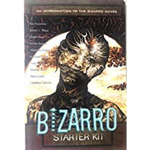 Bizarro Starter Kit: An Introduction to the Bizarro Genre