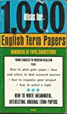 One Thousand Ideas for English Term Papers, Farmer, Robert A., 0668015489