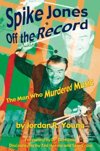Spike Jones Off the Record: The Man Who Murdered Music (Songs Christmas Madness)