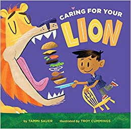 Caring for Your Lion: Tammi Sauer, Troy Cummings: 9781454916093