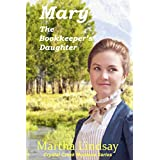 Mary, The Bookkeeper's Daughter: A Turner Mail-Order Bride (A Clean Historical Western Romance) (Crystal Creek Montana Series  #1)