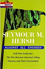 Against All Enemies (Library of Contemporary Thought) 1st edition by Hersh, Seymour M. (1998) Paperback Paperback