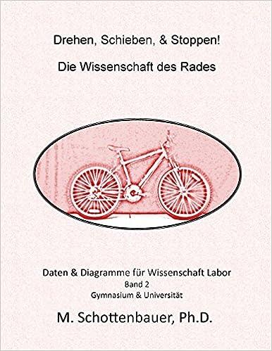 Drehen, Schieben, Stoppen! Die Wissenschaft des Rades: Band 2: Daten ...