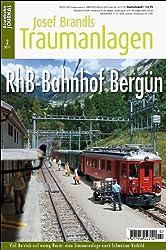RhB-Bahnhof Bergün - Hochbetrieb auf schmaler Spur-eine Zimmeranlage nach Schweizer Vorbild - Eisenbahn Journal Josef Brandls Traumanlagen 2-2011