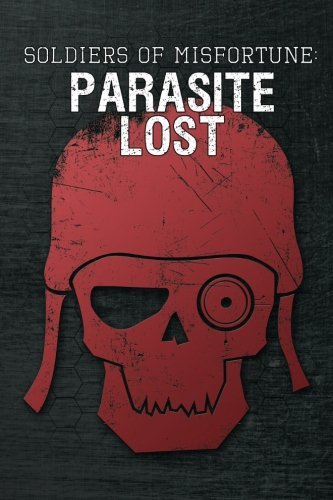 Soldiers of Misfortune: Parasite Lost PDF