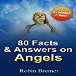 Angels, 80 Facts & Answers | Robin Bremer