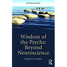 Wisdom of the Psyche: Beyond neuroscience by Ginette Paris (2016-02-26)