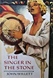 The Singer in the Stone, John Willett, 0395303745